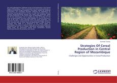 Bookcover of Strategies Of Cereal Production in Central Region of Mozambique