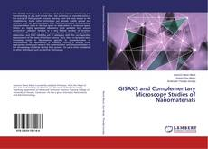 GISAXS and Complementary Microscopy Studies of Nanomaterials的封面