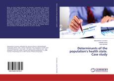 Bookcover of Determinants of the population's health state. Case study