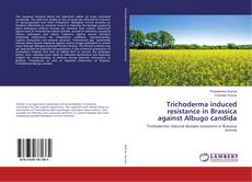 Capa do livro de Trichoderma induced resistance in Brassica against Albugo candida