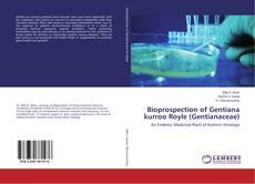 Bookcover of Bioprospection of Gentiana kurroo Royle (Gentianaceae)