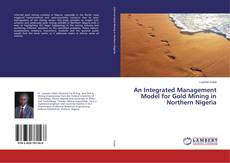 Copertina di An Integrated Management Model for Gold Mining in Northern Nigeria