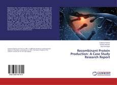 Capa do livro de Recombinant Protein Production: A Case Study Research Report