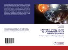 Alternative Energy Source by Characterization and Transesterification的封面