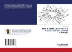 Bookcover of Ethnic Based Conflicts: The Case of Oromo- Gumuz Conflicts