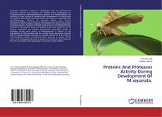 Portada del libro de Proteins And Proteases Activity During Development Of M.separata