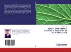 Couverture de Role of Trichoderma Volatiles in Induction of Plant Resistance