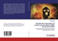 Copertina di Trouble-free operation of nuclear power plants (NPP) using Smart-MES