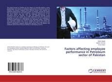 Обложка Factors affecting employee performance in Petroleum sector of Pakistan