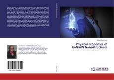 Bookcover of Physical Properties of GaN/AlN Nanostructures