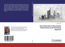 Bookcover of Functionalism Reviewed: Theoretical and Practical Aspects