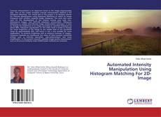 Buchcover von Automated Intensity Manipulation Using Histogram Matching For 2D-Image