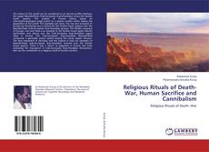 Couverture de Religious Rituals of Death- War, Human Sacrifice and Cannibalism