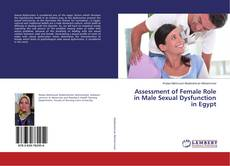 Bookcover of Assessment of Female Role in Male Sexual Dysfunction in Egypt