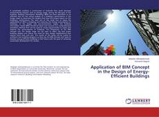 Bookcover of Application of BIM Concept in the Design of Energy-Efficient Buildings