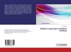 Bookcover of Replace Lagrange multiplier method
