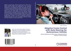 Bookcover of Adaptive Cruise Control with Auto-Steering for Autonomous Vehicles