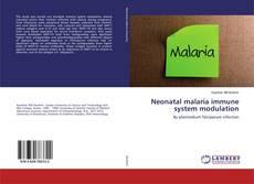 Обложка Neonatal malaria immune system modulation
