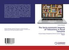 Borítókép a  The Socio-economic Impacts of Telecentres in Rural Tanzania - hoz