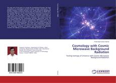 Bookcover of Cosmology with Cosmic Microwave Background Radiation