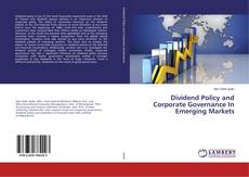 Bookcover of Dividend Policy and Corporate Governance In Emerging Markets
