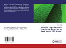 Bookcover of Nutrient requirement in Banana cv. Jahaji (Musa AAA) under HDP system