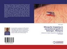 Portada del libro de Mosquito trapping in recreational parks in Selangor, Malaysia