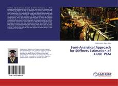 Bookcover of Semi-Analytical Approach for Stiffness Estimation of 3-DOF PKM