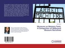 Portada del libro de Museums as Memory Texts: A Comparison of Holocaust Museum Narratives
