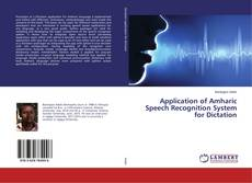 Bookcover of Application of Amharic Speech Recognition System for Dictation
