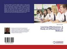 Borítókép a  Learning Effectiveness: A Study on Effectiveness of Webcast - hoz