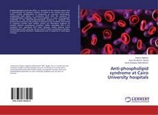 Обложка Anti-phospholipid syndrome at Cairo University hospitals
