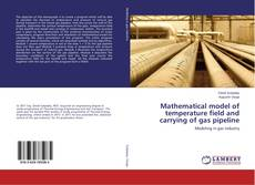 Bookcover of Mathematical model of temperature field and carrying of gas pipeline
