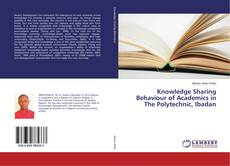 Bookcover of Knowledge Sharing Behaviour of Academics in The Polytechnic, Ibadan