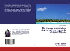 Borítókép a  The biology & population structure of Uca tangeri in Mbo river,Nigeria - hoz