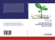 Bookcover of Earning Quality of Scheduled Commercial Banks In India