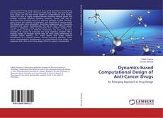 Bookcover of Dynamics-based Computational Design of Anti-Cancer Drugs