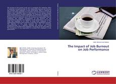 Borítókép a  The Impact of Job Burnout on Job Performance - hoz