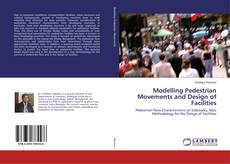 Bookcover of Modelling Pedestrian Movements and Design of Facilities