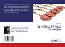 Bookcover of Reward System & its Impact on Motivation & Morale of the Employees