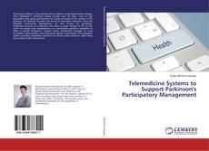 Bookcover of Telemedicine Systems to Support Parkinson's Participatory Management