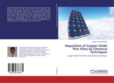Bookcover of Deposition of Copper Oxide Thin Films by Chemical Techniques