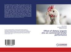 Buchcover von Effect of dietary organic zinc on commercial broiler performance