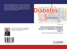 Bookcover of Glucocorticoid-metabolic theory of diabetes mellitus type 2