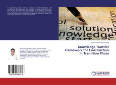 Knowledge Transfer Framework for Construction in Transition Phase kitap kapağı