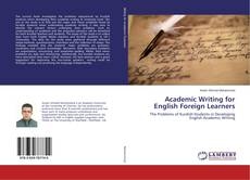 Couverture de Academic Writing for English Foreign Learners