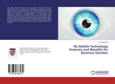 Bookcover of 4G Mobile Technology Features and Benefits for Business Solution