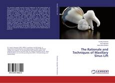 Bookcover of The Rationale and Techniques of Maxillary Sinus Lift