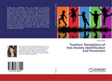 Teachers' Perceptions of Test Anxiety Identification and Prevention的封面