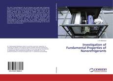 Copertina di Investigation of Fundamental Properties of Nanorefrigerants